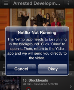 Yidio needs Netflix running in background