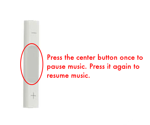 Press center headphone button to pause and resume music
