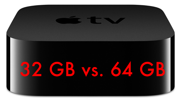 32 GB vs. 64 GB Apple TV 4