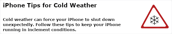 Cold weather can force your iPhone to shut down unexpectedly. Follow these tips to keep your iPhone running in inclement conditions.