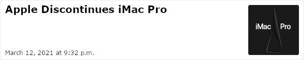 Apple Discontinues iMac Pro - March 12, 2021 at 9:32 p.m.