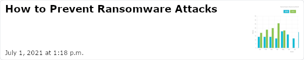 How to Prevent Ransomware Attacks - July 1, 2021 at 1:18 p.m.